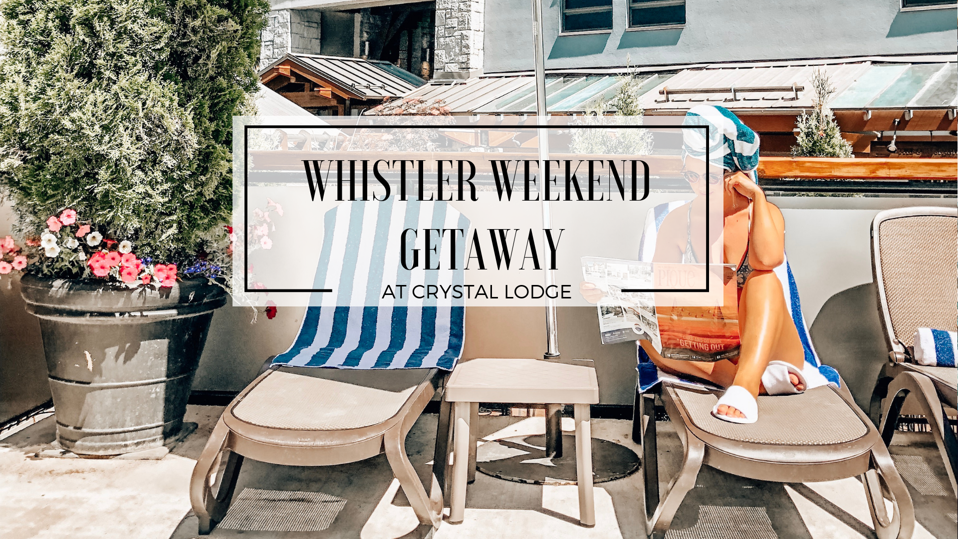 WHISTLER WEEKEND GETAWAY