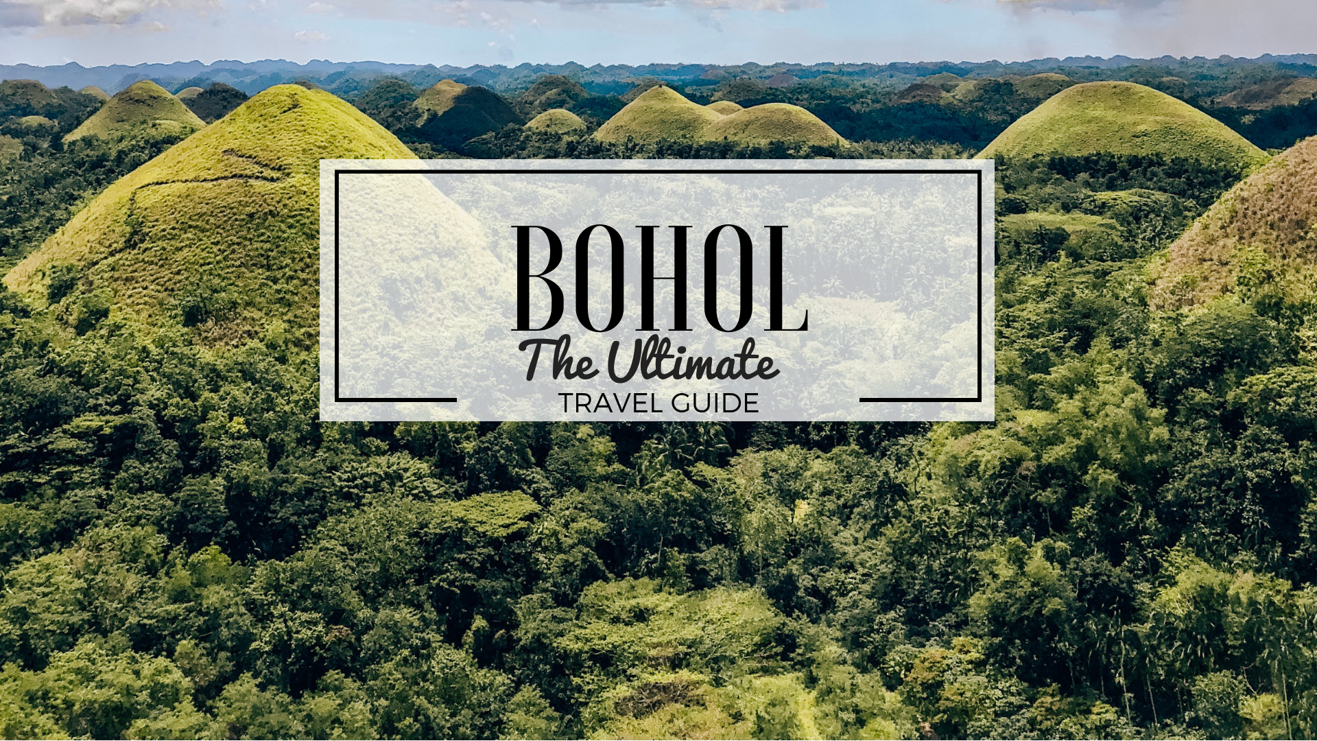 Bohol Ultimate Travel Guide