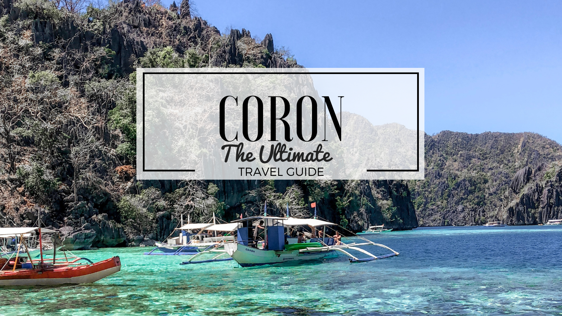 Coron The Ultimate Travel Guide