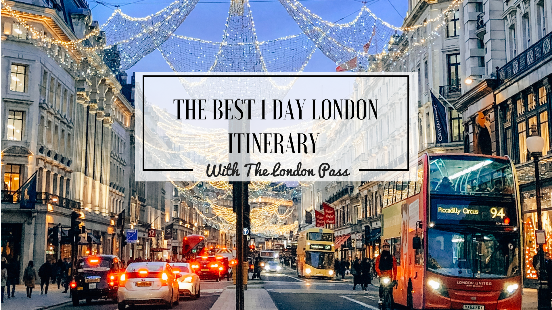 The Best 1 Day London Itinerary With The London Pass